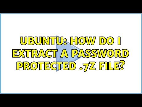 Ubuntu: How do I extract a password protected  7z file? - YouTube