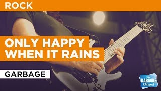 "Only Happy When It Rains in the Style of ""Garbage"" with lyrics (no lead vocal)"