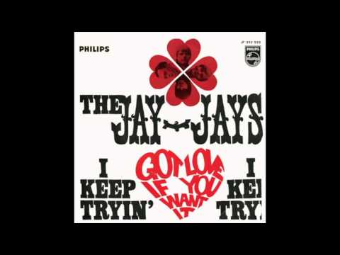 The Jay-Jays - Got Love If You Want It