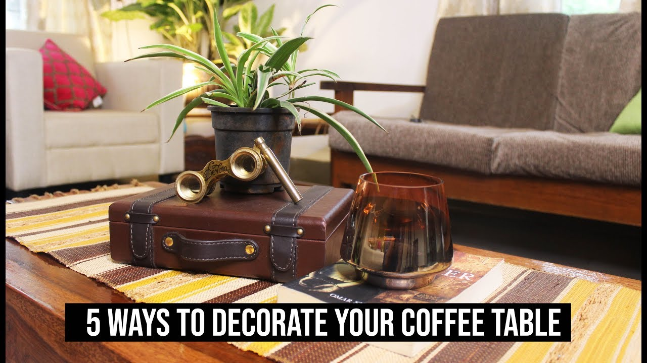 5 ways to decorate a coffee table easy home decor ideas how to decorate centre table india