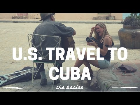 U.S. Travel to Cuba: The Basics