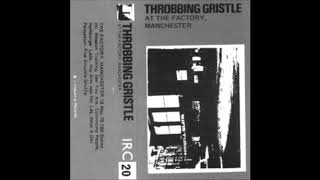 Throbbing Gristle - At the Factory, Manchester [FULL ALBUM]