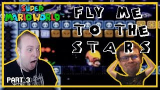 Fly Me To The Stars - Was There A Start? (SMW Kaizo) [Part 3]