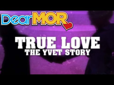 "Dear MOR: ""True Love"" The Yvet Story 01-19-16"