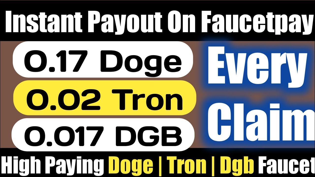 Free Earn Tron (Trx) Dogecoin Digibyte Faucet 2020 Without invest ...