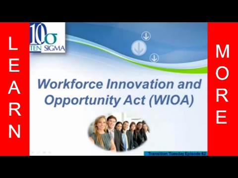 Workforce Innovation and Opportunity Act WIOA Episode 62 Transition Tuesday by Ten Sigma