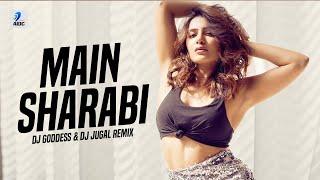 Main Sharabi (Remix) | DJ Goddess & DJ Jugal | Yo Yo Honey Singh