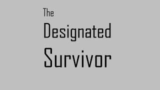 The Designated Survivor