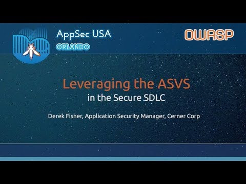 Leveraging the ASVS in the Secure SDLC - AppSecUSA 2017