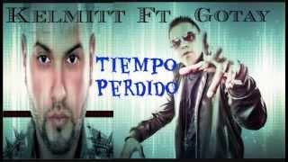 Kelmitt Ft Gotay - Tiempo Perdido ╬ 尺 ╬ Mayo 2013 ╬