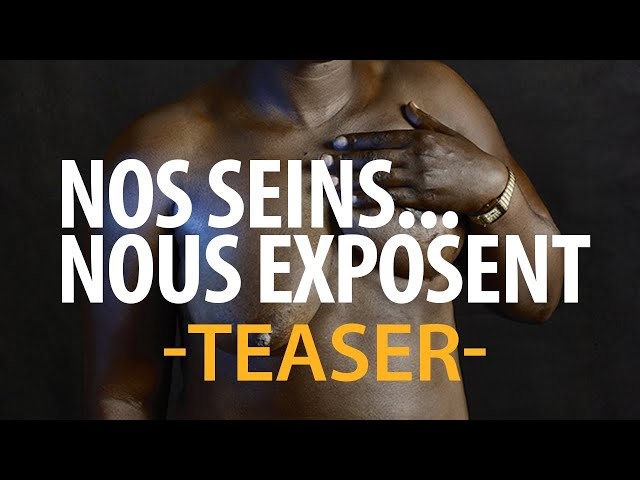 NOS SEINS...NOUS EXPOSENT | Bande Annonce | Documentaire