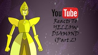 YouTubers React To: YELLOW DIAMOND (Part 2) (Steven Universe) [S2 E25 / Message Recieved]