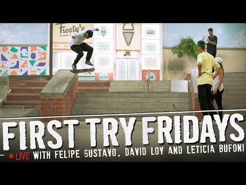 Felipe Gustavo, David Loy, & Leticia Bufoni - First Try Friday... LIVE!