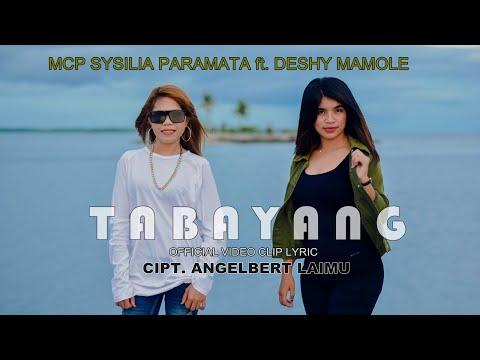TABAYANG - MCP SYSILIA PARAMATA Ft. DESHY MAMOLE [HD] ( Official Video Clip Lyric ) Goyang Tobelo.