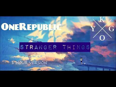 Kygo ft. OneRepublic - Stranger Things (1 HOUR VERSION)