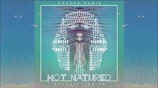 Hot Natured - Benediction (Grades Remix)