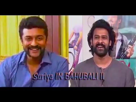 Actor Suriya about Bahubali Prabhas - Suriya In Bahubali 2