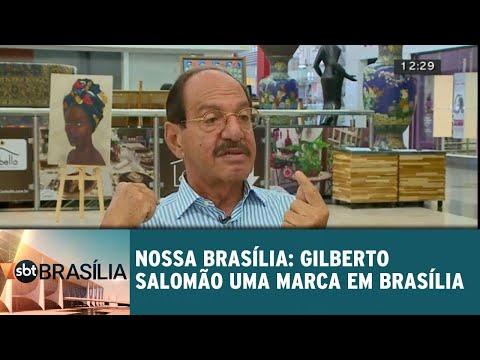 Nossa Brasília: Gilberto Salomão uma marca em Brasília