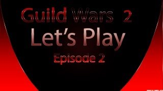 Guild Wars 2 | Let's play Ep.2