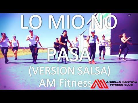 LO MIO NO PASA (SALSA VERSIÓN) - AM FITNESS Coreografía