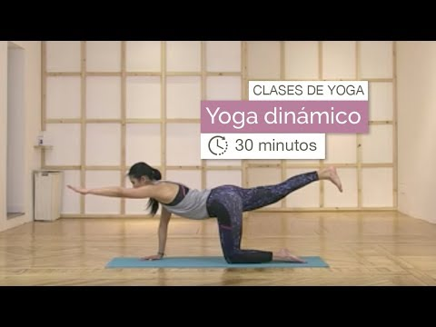 Clase De Yoga Yoga Dinámico 30 Minutos Youtube