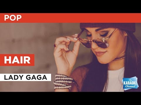 Lady Gaga - Hair (Karaoke)