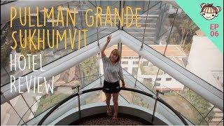 EP06 泰國曼谷住宿《Pullman Bangkok Grande Sukhumvit 素坤 ...
