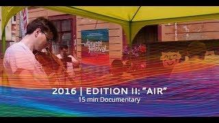 "vibrate!festival 2016 | Edition II: ""Air"" (15 min Documentary)"