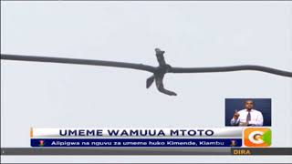 Mtoto auawa na nguvu ya umeme huko Kimende, Kiambu
