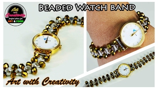 How to make beaded Watch Band | DIY | Art with Creativity 150
