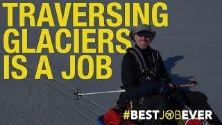 Traversing Glaciers: #bestjobever