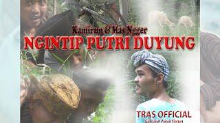 Gak usah pakek slogan - Kamirun & Mas Ngger Ngintip Duyung Mandi (part I)