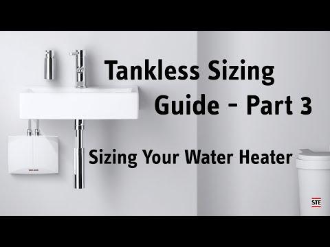 Tankless Sizing Guide Part 3 - Sizing Your Water Heater