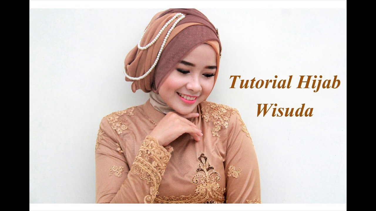 Tutorial Hijab Wisuda 2015 Mutia Yulita YouTube