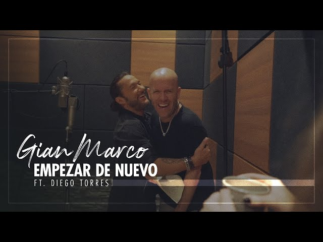Gian Marco & Diego Torres - Empezar de nuevo Remix
