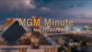#MGMMinute | May 17, 2021 | MGM Resorts