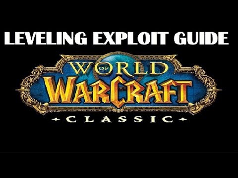 Wow Classic Leveling Exploit Guide, Tips, Zones, Alliance Horde, Grinding, 1-60, 1-20, 1-30, 1-40