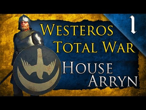 WESTEROS TOTAL WAR: GAME OF THRONES: HOUSE ARRYN CAMPAIGN EP. 1 - AS HIGH AS HONOR!