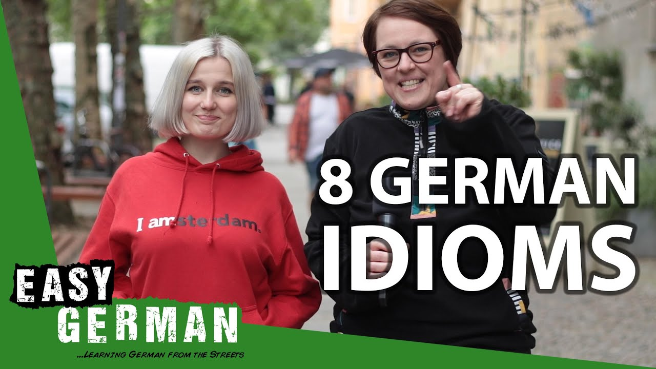 8 German Idioms That Are Hundreds of Years Old & Still Used Today!   Easy German 357