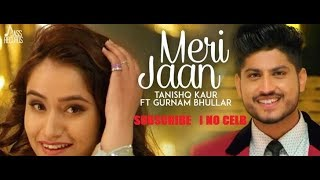 Meri Jaan Full HD Tanishq Kaur Ft Gurnam Bhullar DJ Twinbeatz New Punjabi Songs 2018