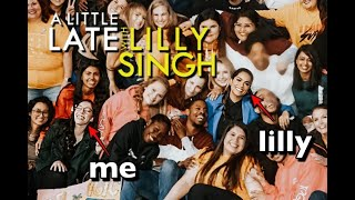 i was a Little Late with Lilly Singh audience member