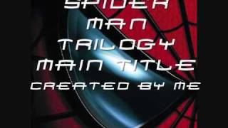 Spider Man Trilogy Main Title Improved.wmv