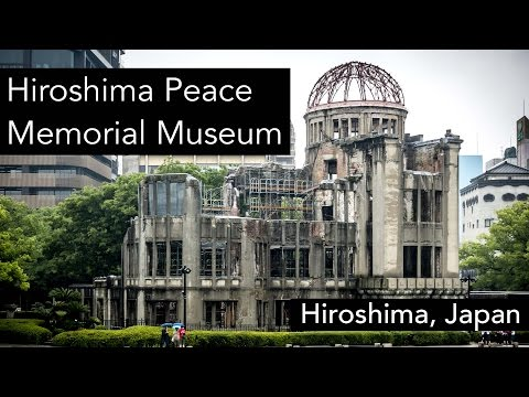 Hiroshima Peace Memorial Museum (Atomic Bomb Dome)   Hiroshima   Japan