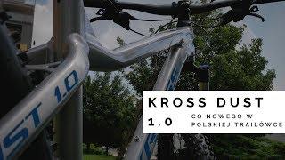 Kross Dust 1.0 - co nowego w polskiej trailówce?