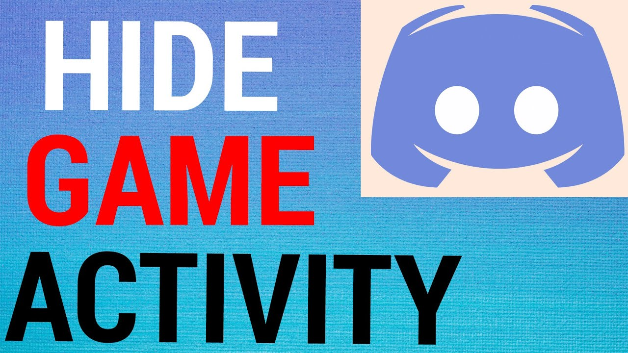 How To Hide Game Activity on Discord [2020]
