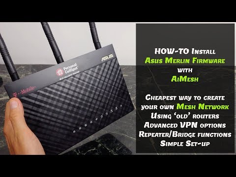 How-To Install Asus Merlin Firmware with AiMesh : Cheap Mesh Network
