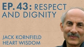 Jack Kornfield – Ep. 43 – Respect and Dignity