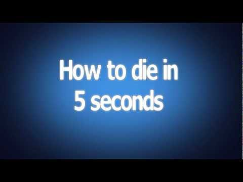 How to die in 5 seconds