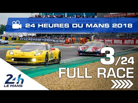 REPLAY - Race hour 3 - 2018 24 Hours of Le Mans