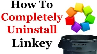 How To Completely Uninstall Linkey From Microsoft Windows 7